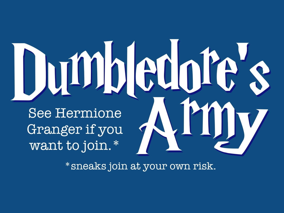 "Text on blue background, reads ""Dumbledore's Army: See Hermione Granger if you want to join.*"" under * says sneaks join at your own risk"