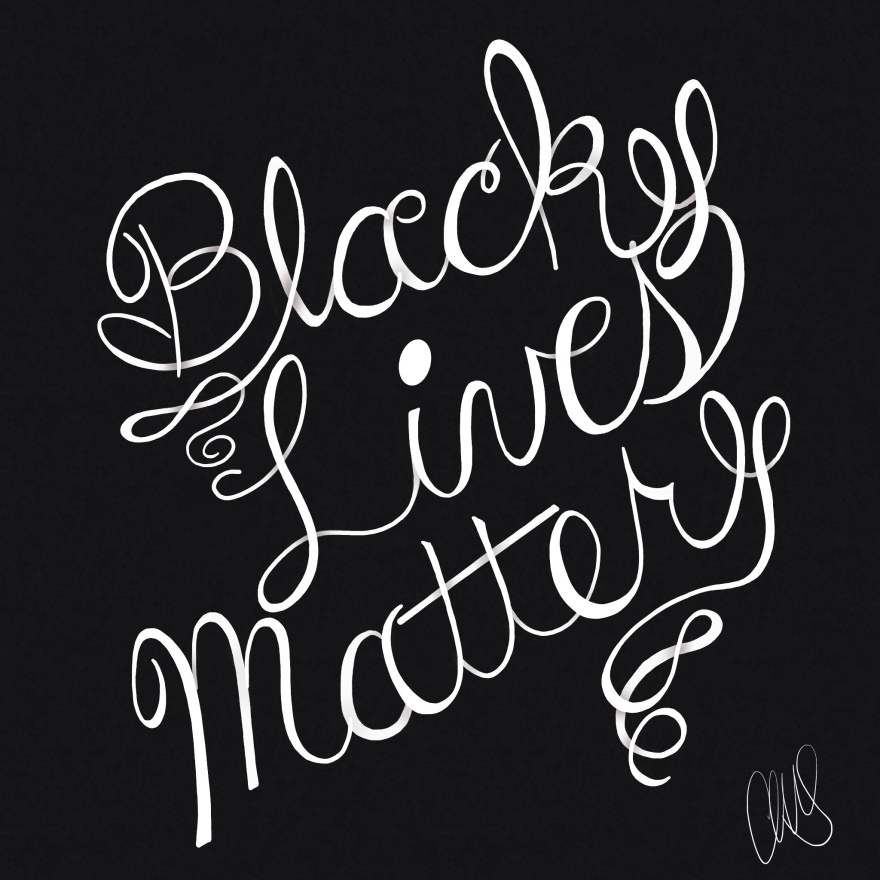 """Hand lettering art. White text on a black background. Text reads """"Black Lives Matter"""""""