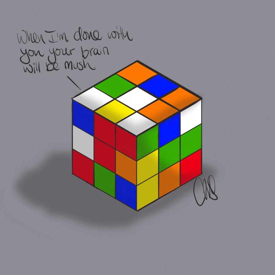 """Digital drawing of a mixed up Rubik's cube. Text bubble reads """"When I'm done with you your brain will be mush"""""""
