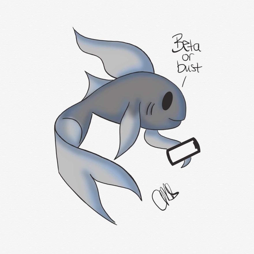 black and white pen and ink sketch of a Beta fish holding a smart phone. There is text that reads Beta or Bust. There is also a hint of blue to the shading of the beta.