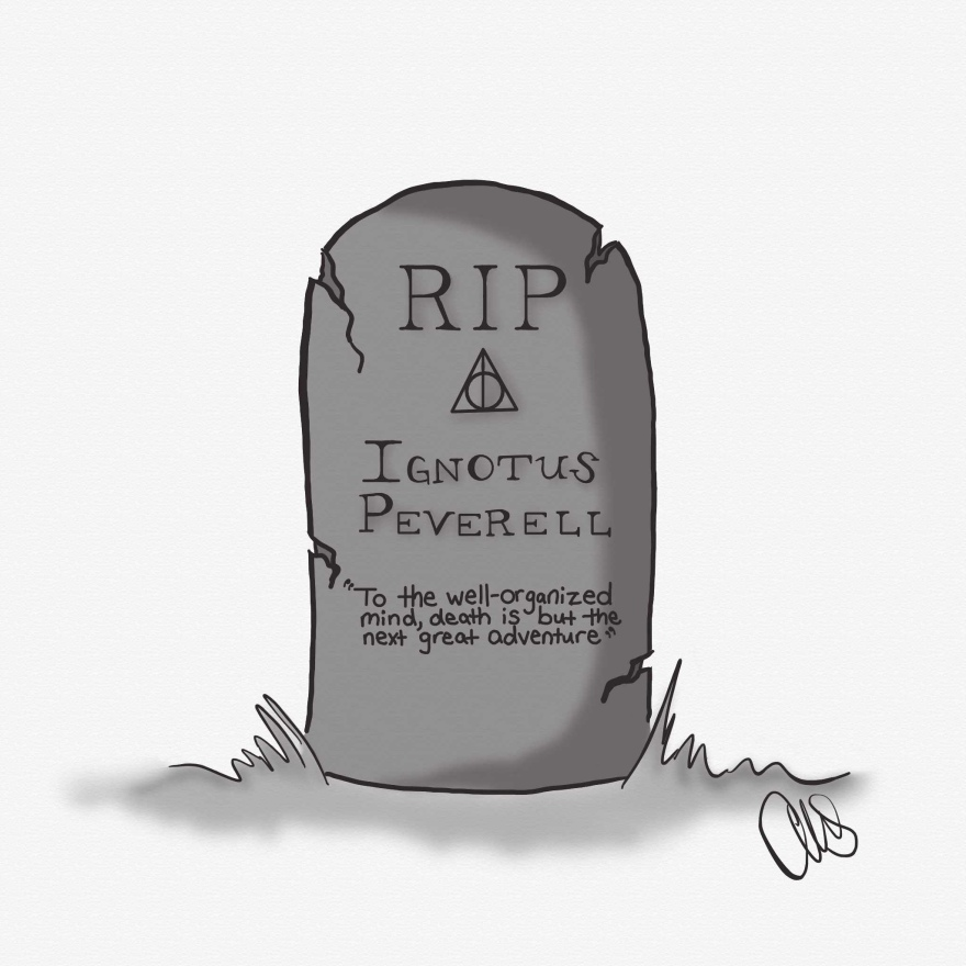 "Digital black and white drawing of a gravestone. From top to bottom it reads RIP, with the deathly hallows symbol, next is the name Ignotus Peverell, and finally a quote that reads ""To the well-organized mind, death is but the next great adventure"""