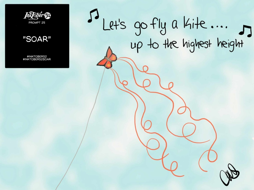 """Ink and watercolor digital illustration of an orange butterfly kite in the sky. You can see the kite string and the orange tails flowing off the kite. In the upper left corner is the Inktober weekly graphic. Above the kite is a hand written song quote from Mary Poppins """"Let's go fly a kite… up to the highest height"""""""